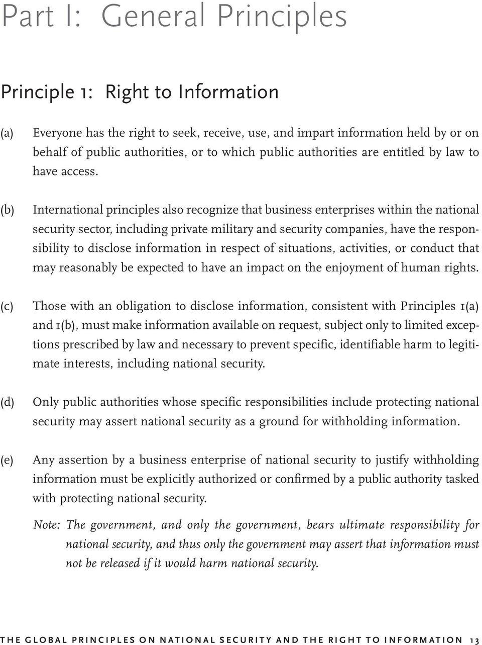 (b) International principles also recognize that business enterprises within the national security sector, including private military and security companies, have the responsibility to disclose