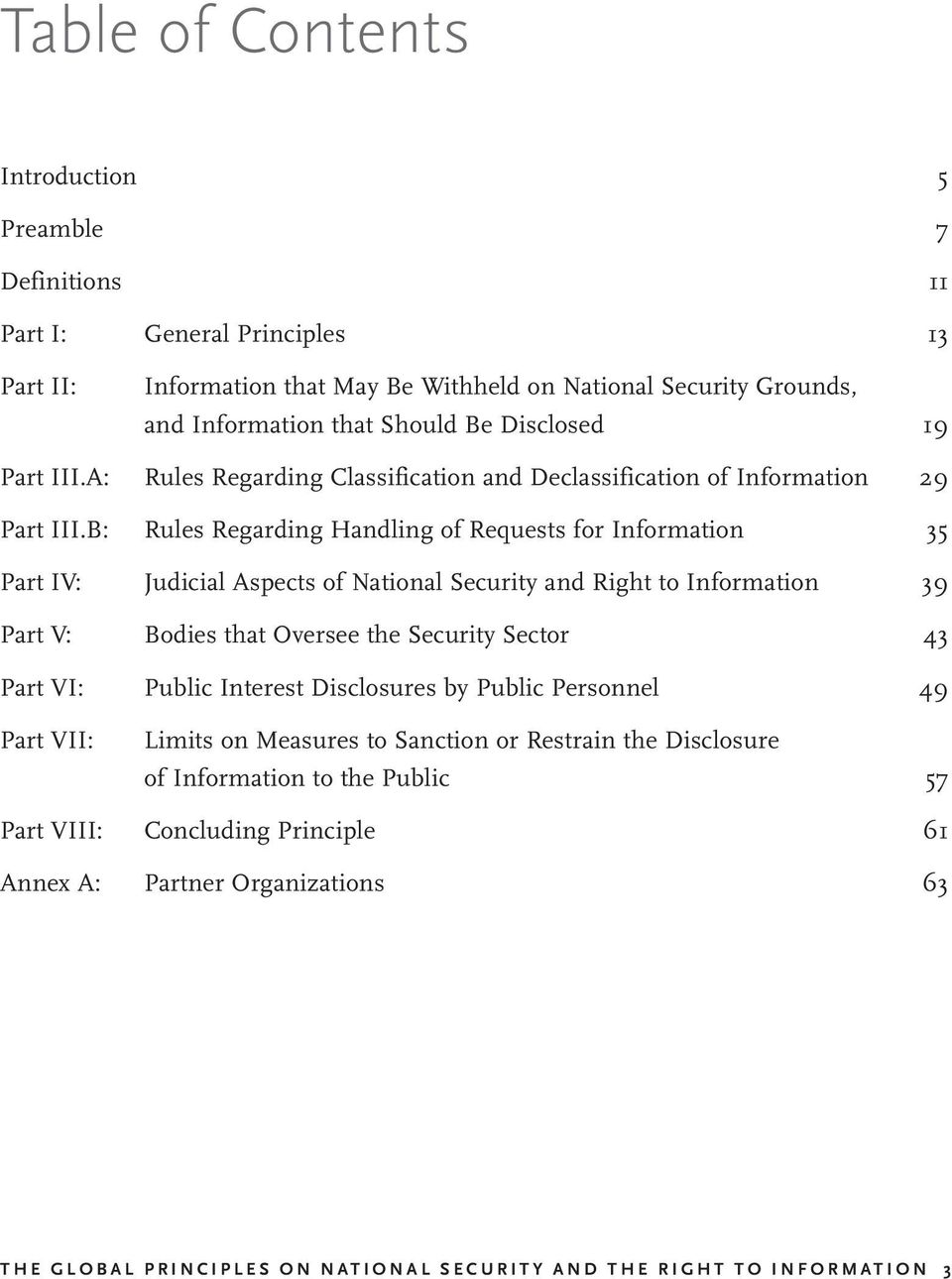 B: Rules Regarding Handling of Requests for Information 35 Part IV: Judicial Aspects of National Security and Right to Information 39 Part V: Bodies that Oversee the Security Sector 43 Part VI: