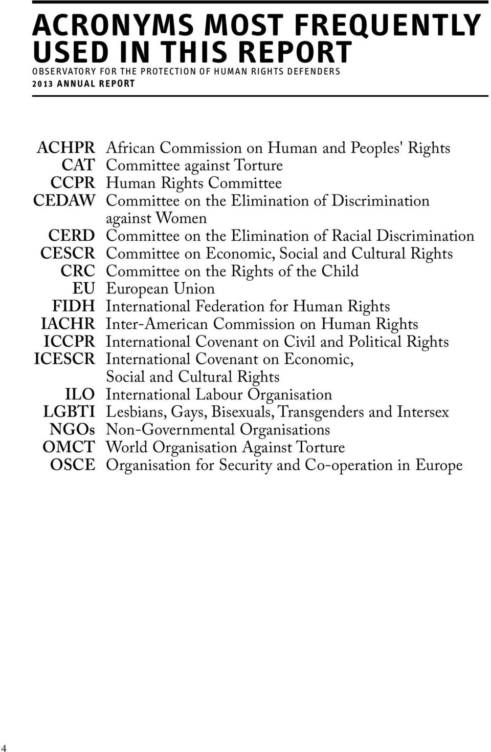 and Cultural Rights CRC Committee on the Rights of the Child EU European Union FIDH International Federation for Human Rights IACHR Inter-American Commission on Human Rights ICCPR International