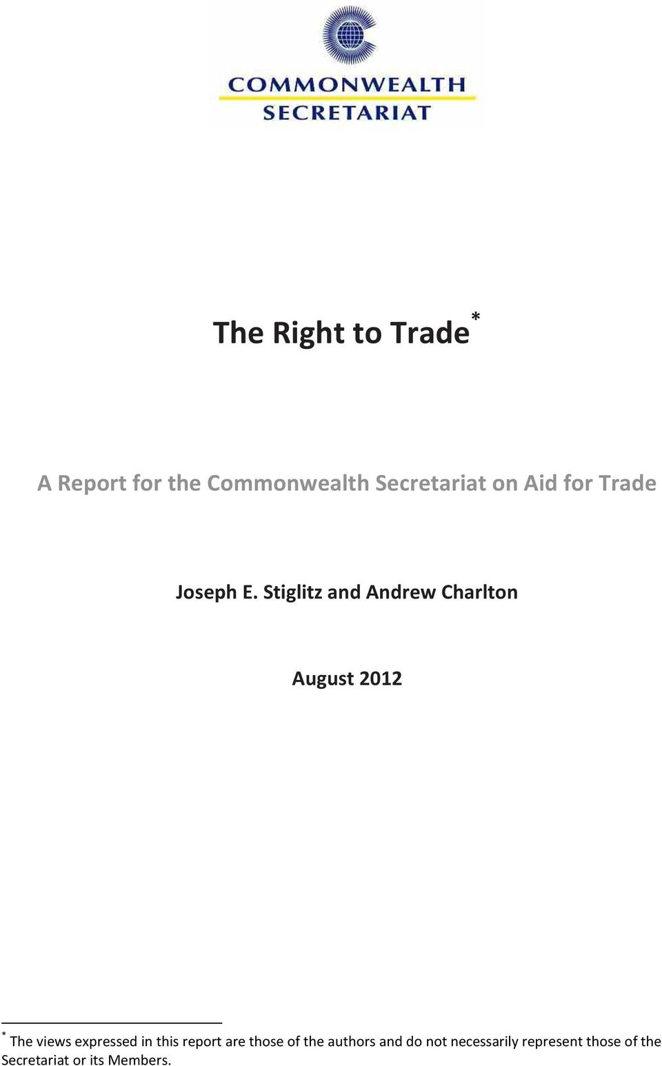 Stiglitz and Andrew Charlton August 2012 * The views expressed in