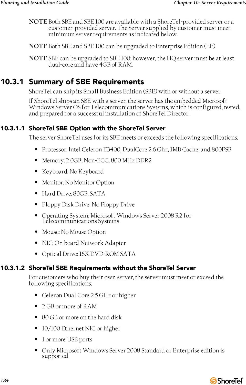 1 Summary of SBE Requirements ShoreTel can ship its Small Business Edition (SBE) with or without a server.