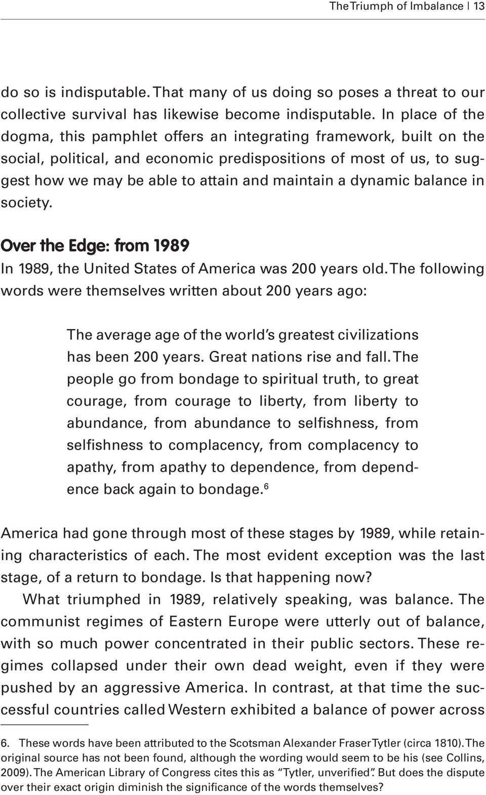 a dynamic balance in society. Over the Edge: from 1989 In 1989, the United States of America was 200 years old.