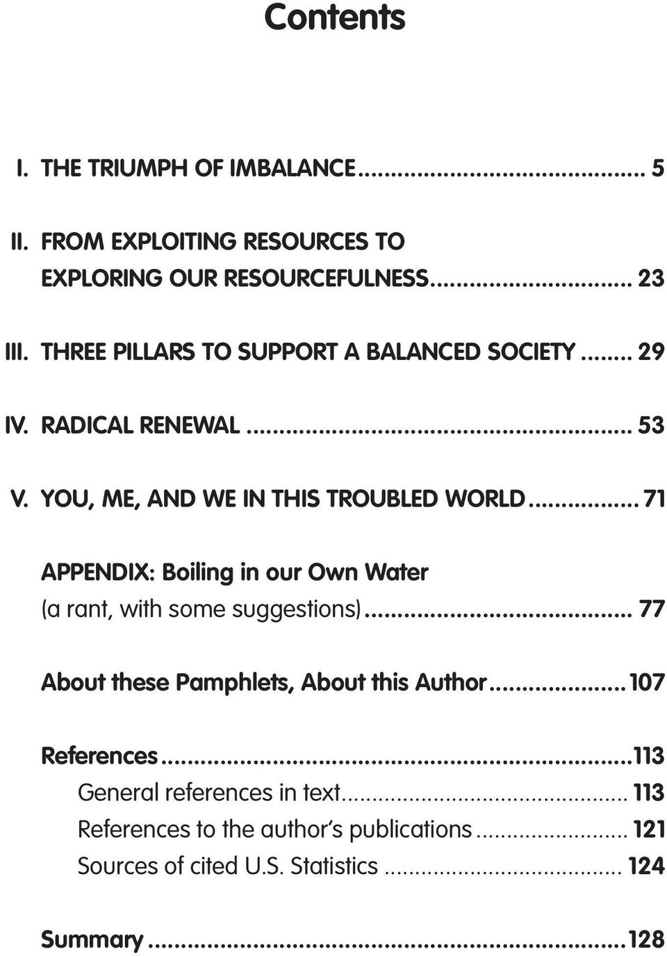 .. 71 APPENDIX: Boiling in our Own Water (a rant, with some suggestions)... 77 About these Pamphlets, About this Author.