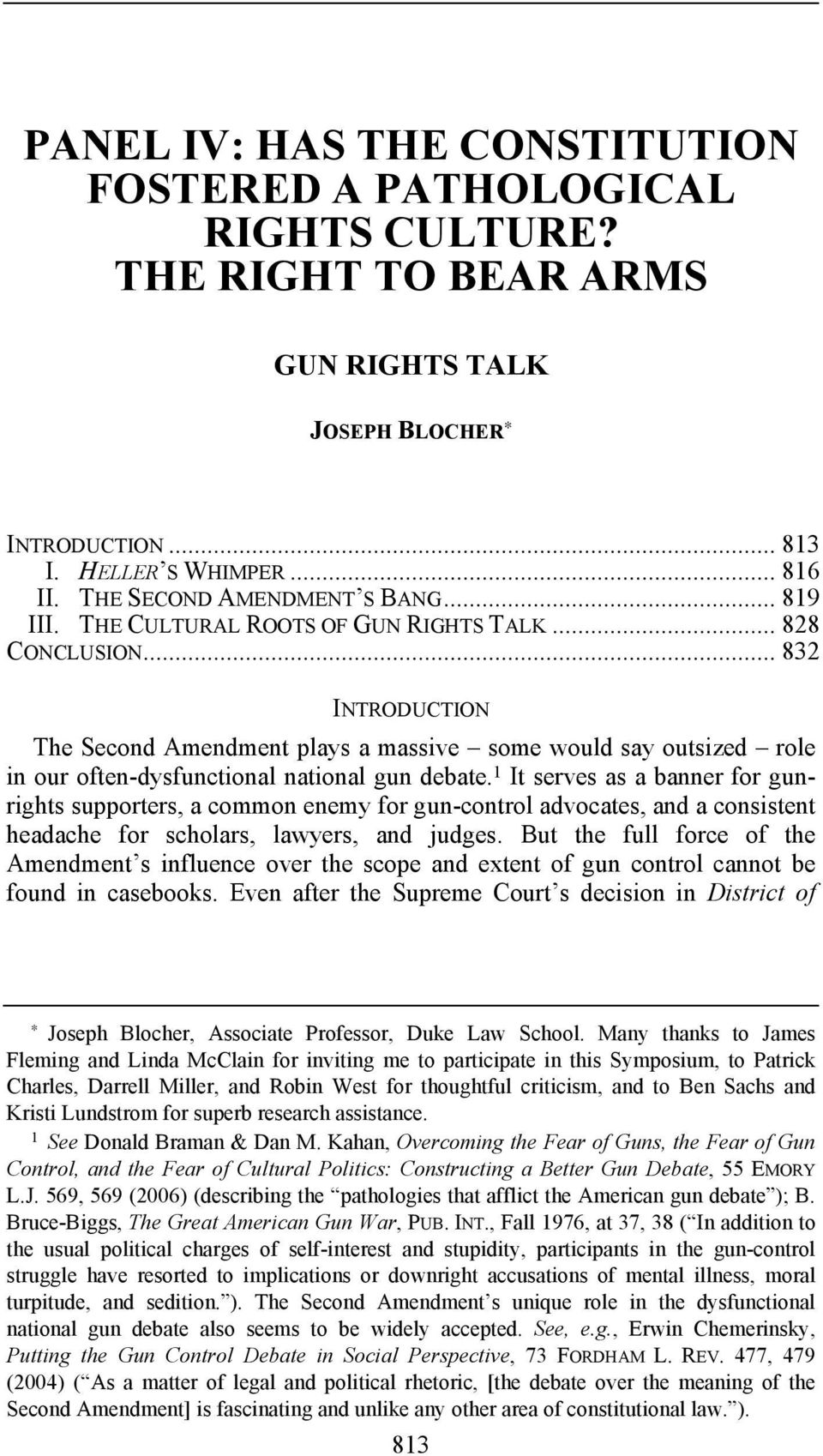 .. 832 INTRODUCTION The Second Amendment plays a massive some would say outsized role in our often-dysfunctional national gun debate.
