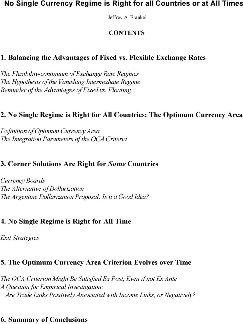 No Single Regime is Right for All Countries: The Optimum Currency Area Definition of Optimum Currency Area The Integration Parameters of the OCA Criteria 3.