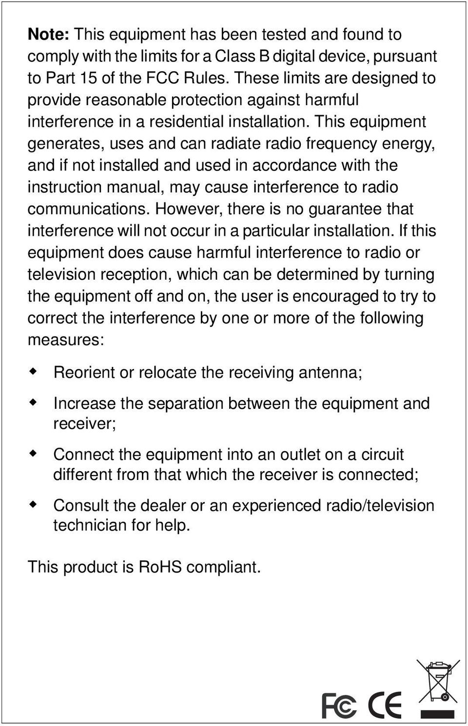 This equipment generates, uses and can radiate radio frequency energy, and if not installed and used in accordance with the instruction manual, may cause interference to radio communications.