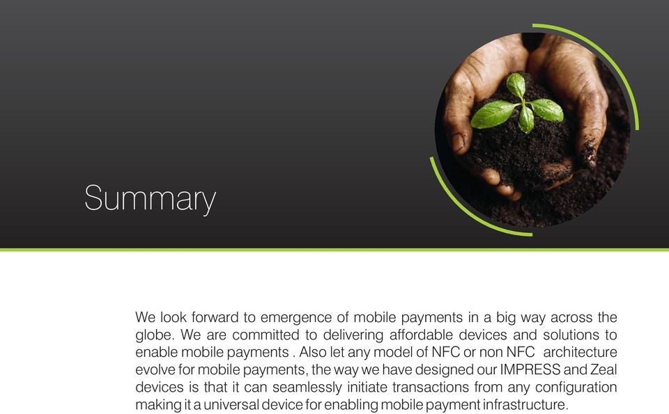 Also let any model of NFC or non NFC architecture evolve for mobile payments, the way we have designed our