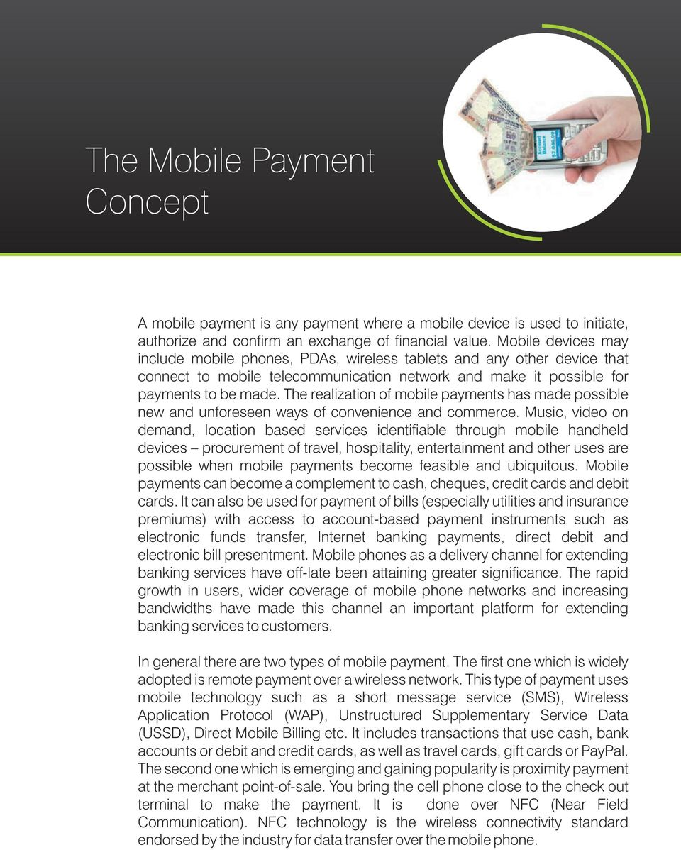 The realization of mobile payments has made possible new and unforeseen ways of convenience and commerce.