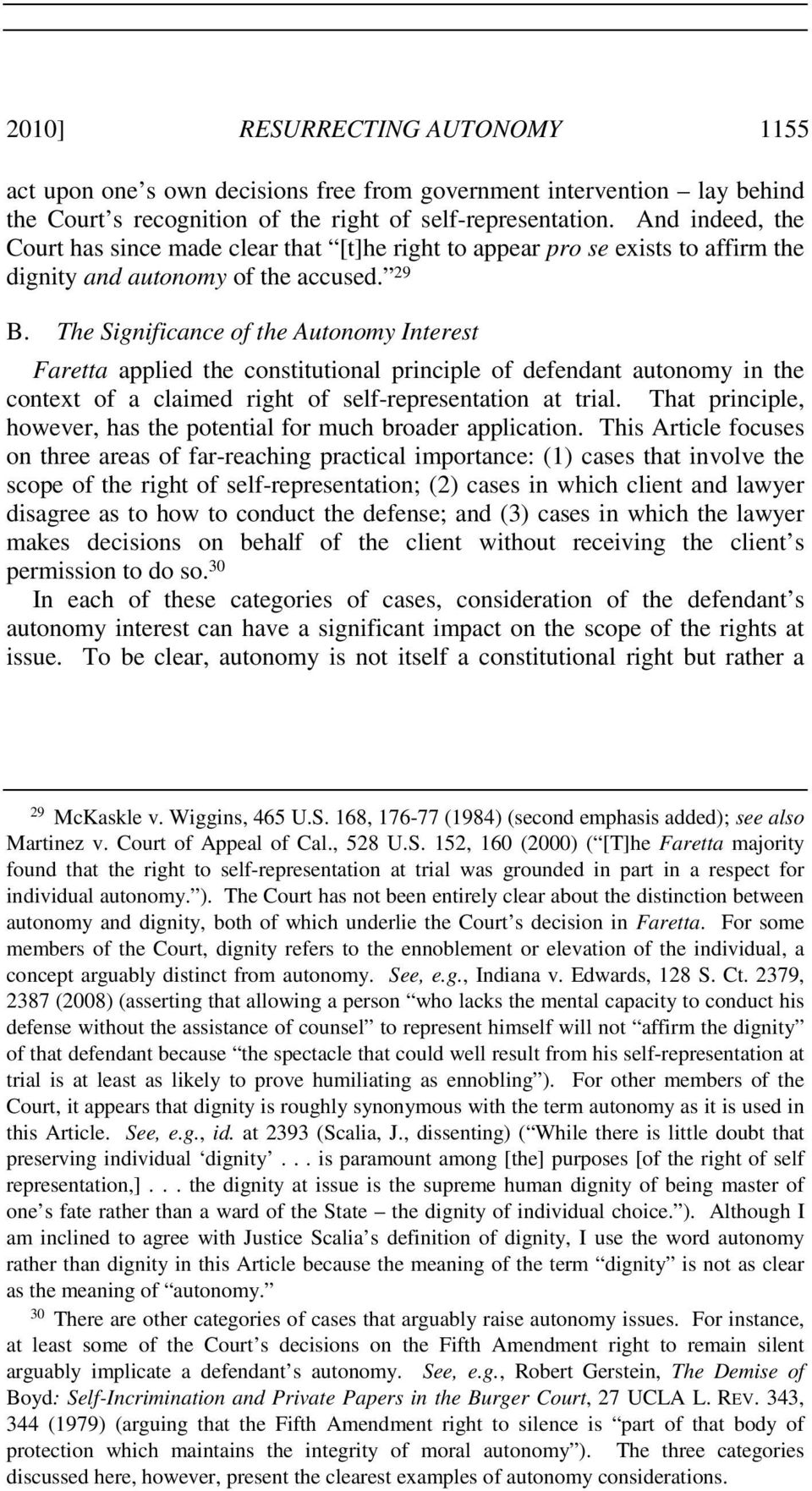 The Significance of the Autonomy Interest Faretta applied the constitutional principle of defendant autonomy in the context of a claimed right of self-representation at trial.