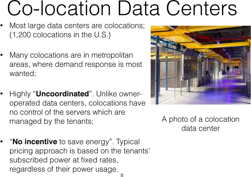 Unlike owneroperated data centers, colocations have no control of the servers which are managed by the tenants; A photo of