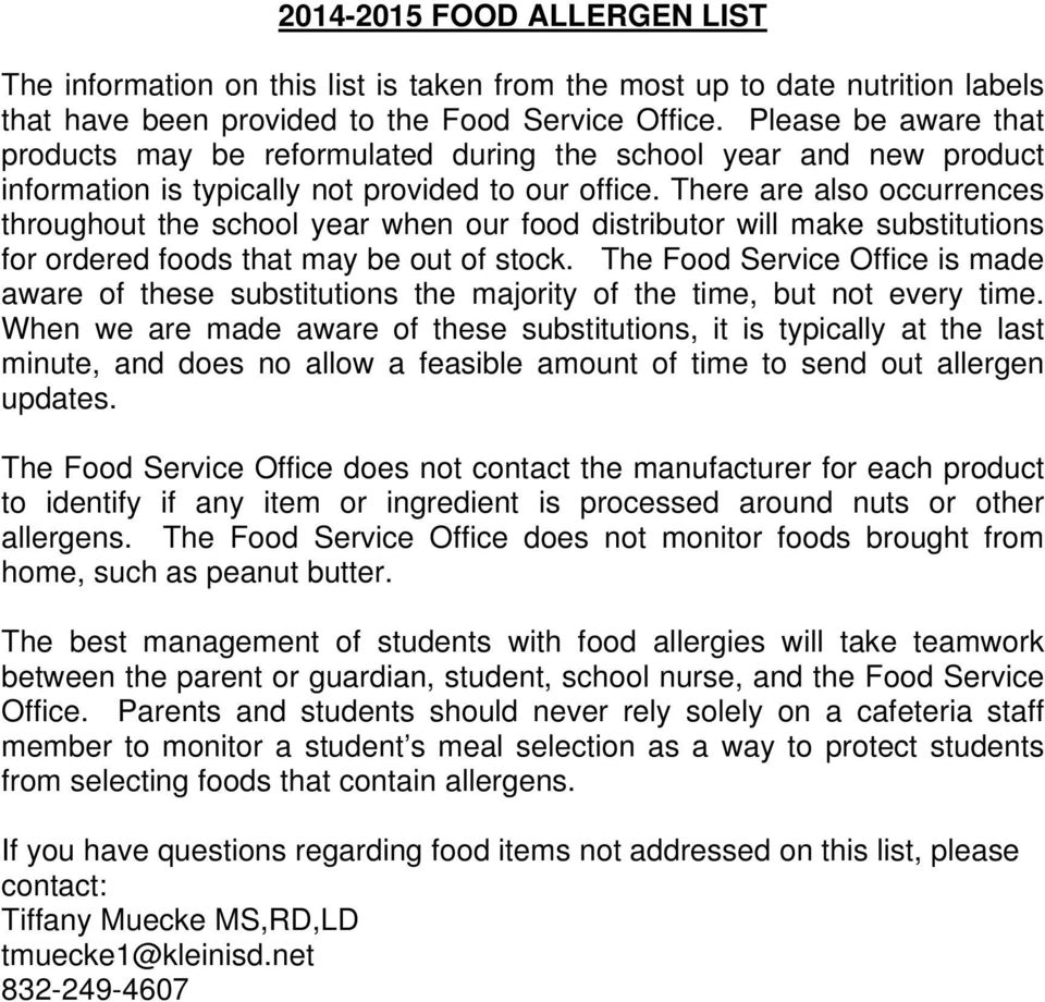 There are also occurrences throughout the school year when our food distributor will make substitutions for ordered foods that may be out of stock.