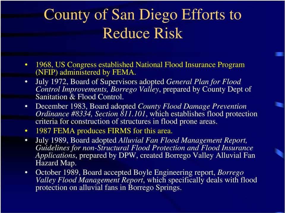 December 1983, Board adopted County Flood Damage Prevention Ordinance #8334, Section 811.101, which establishes flood protection criteria for construction of structures in flood prone areas.