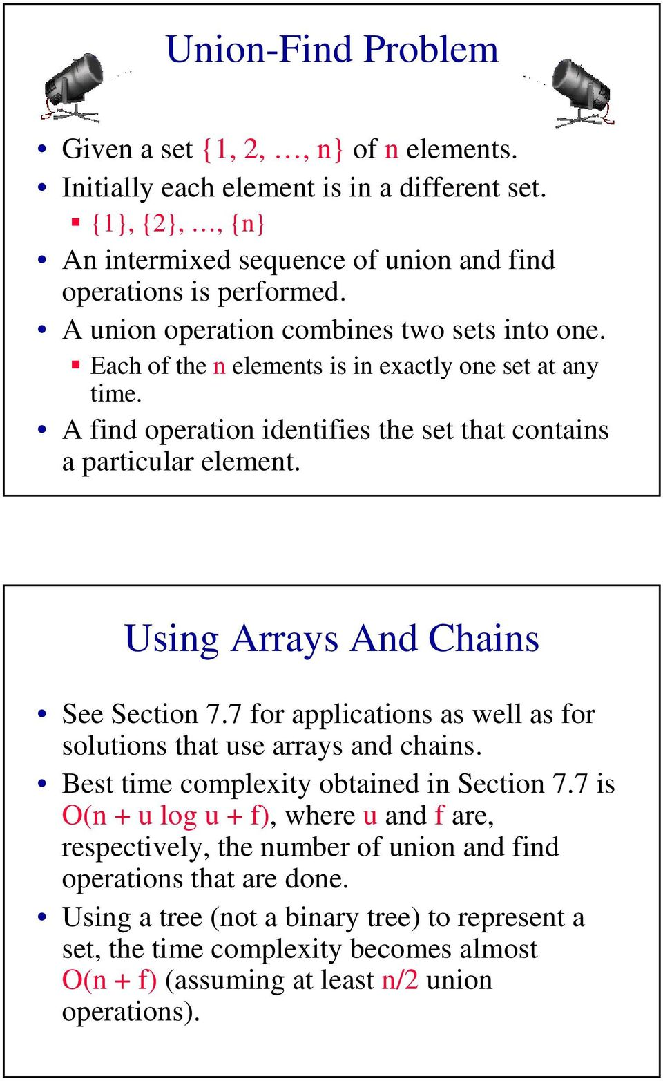 Using Arrays And Chains See Section. for applications as well as for solutions that use arrays and chains. Best time complexity obtained in Section.