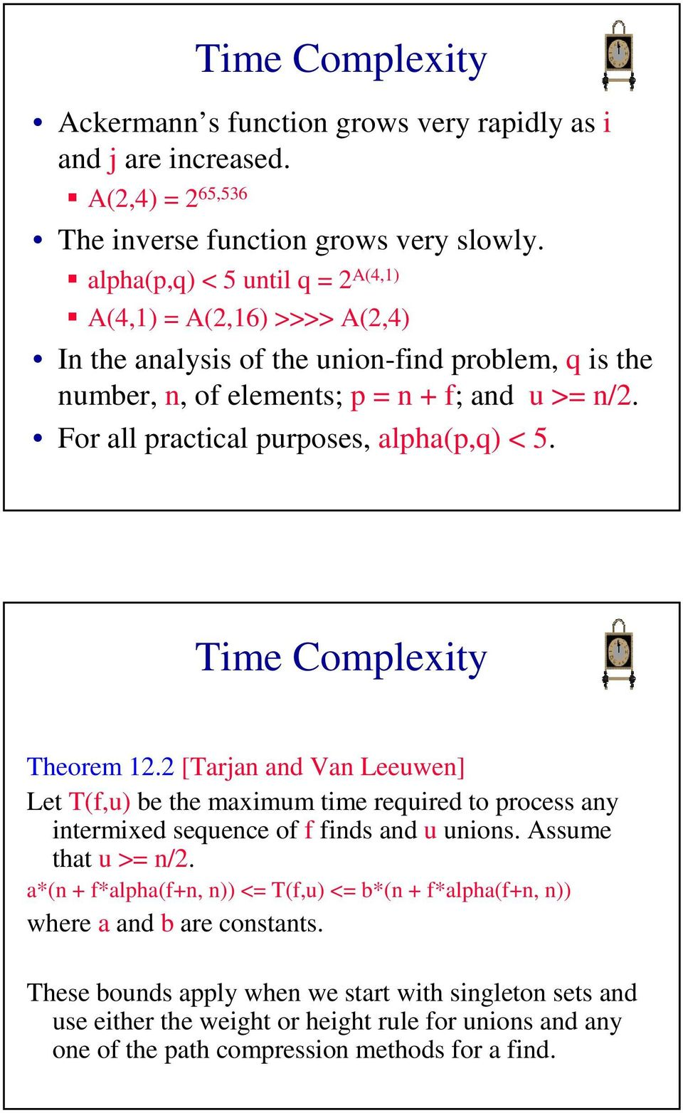 For all practical purposes, alpha(p,q) <. Time Complexity Theorem.
