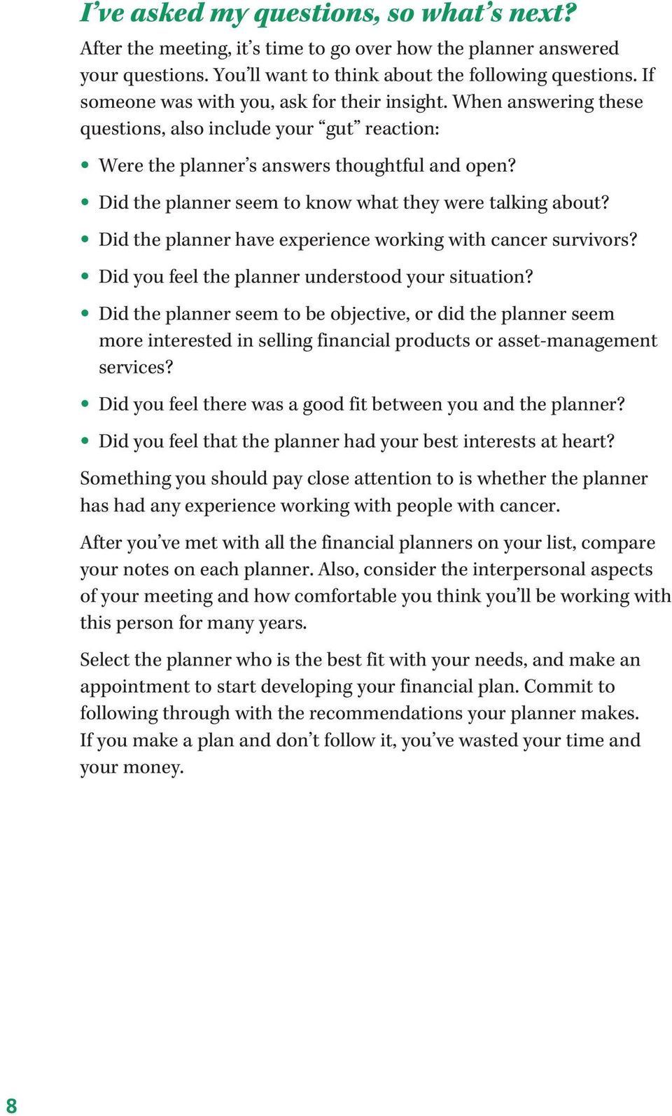Did the planner seem to know what they were talking about? Did the planner have experience working with cancer survivors? Did you feel the planner understood your situation?