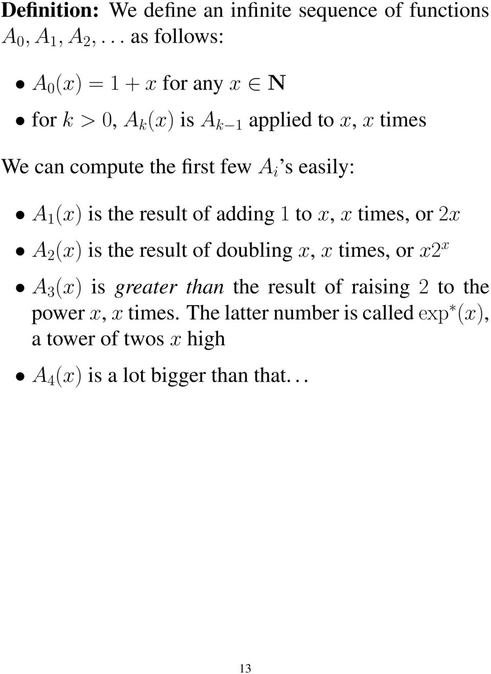 A i s easily: A 1 (x) is the result of adding 1 to x, x times, or 2x A 2 (x) is the result of doubling x, x times, or x2
