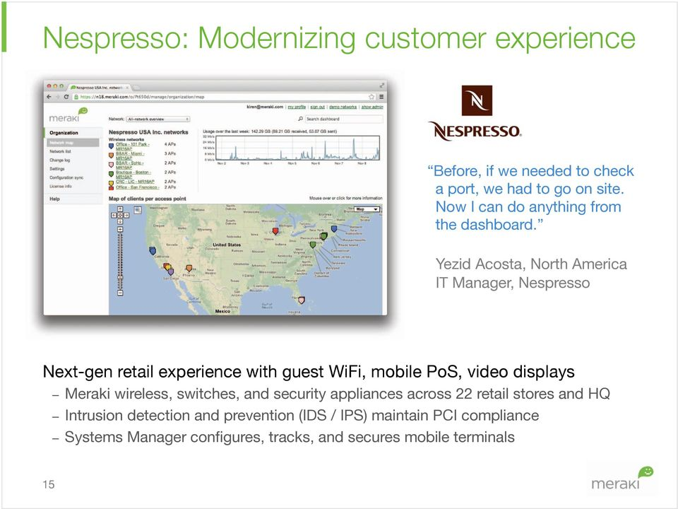 Yezid Acosta, North America IT Manager, Nespresso Next-gen retail experience with guest WiFi, mobile PoS, video displays