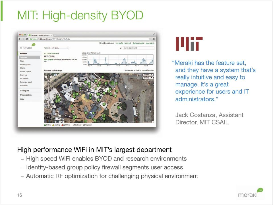 Jack Costanza, Assistant Director, MIT CSAIL High performance WiFi in MIT s largest department High speed WiFi