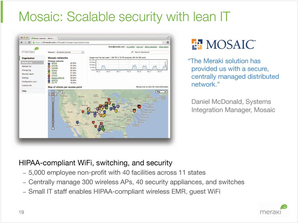 Daniel McDonald, Systems Integration Manager, Mosaic HIPAA-compliant WiFi, switching, and security 5,000