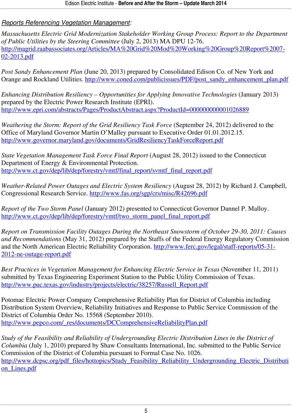 pdf Post Sandy Enhancement Plan (June 20, 2013) prepared by Consolidated Edison Co. of New York and Orange and Rockland Utilities. http://www.coned.com/publicissues/pdf/post_sandy_enhancement_plan.