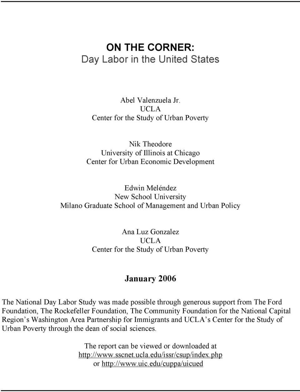 Management and Urban Policy Ana Luz Gonzalez UCLA Center for the Study of Urban Poverty January 2006 The National Day Labor Study was made possible through generous support from The Ford Foundation,