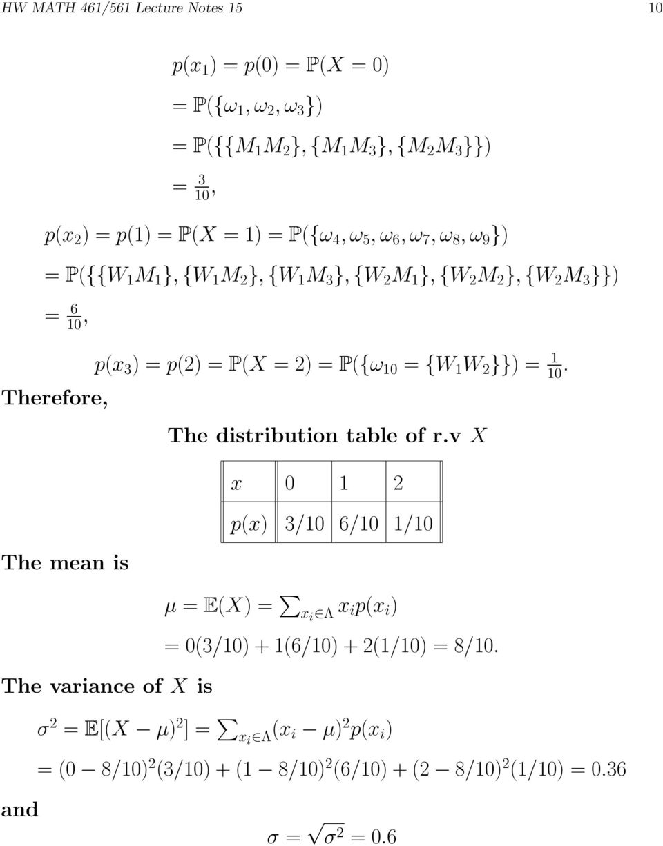 P({ω 1 = {W 1 W 2 }}) = 1 1. Therefore, The distribution table of r.