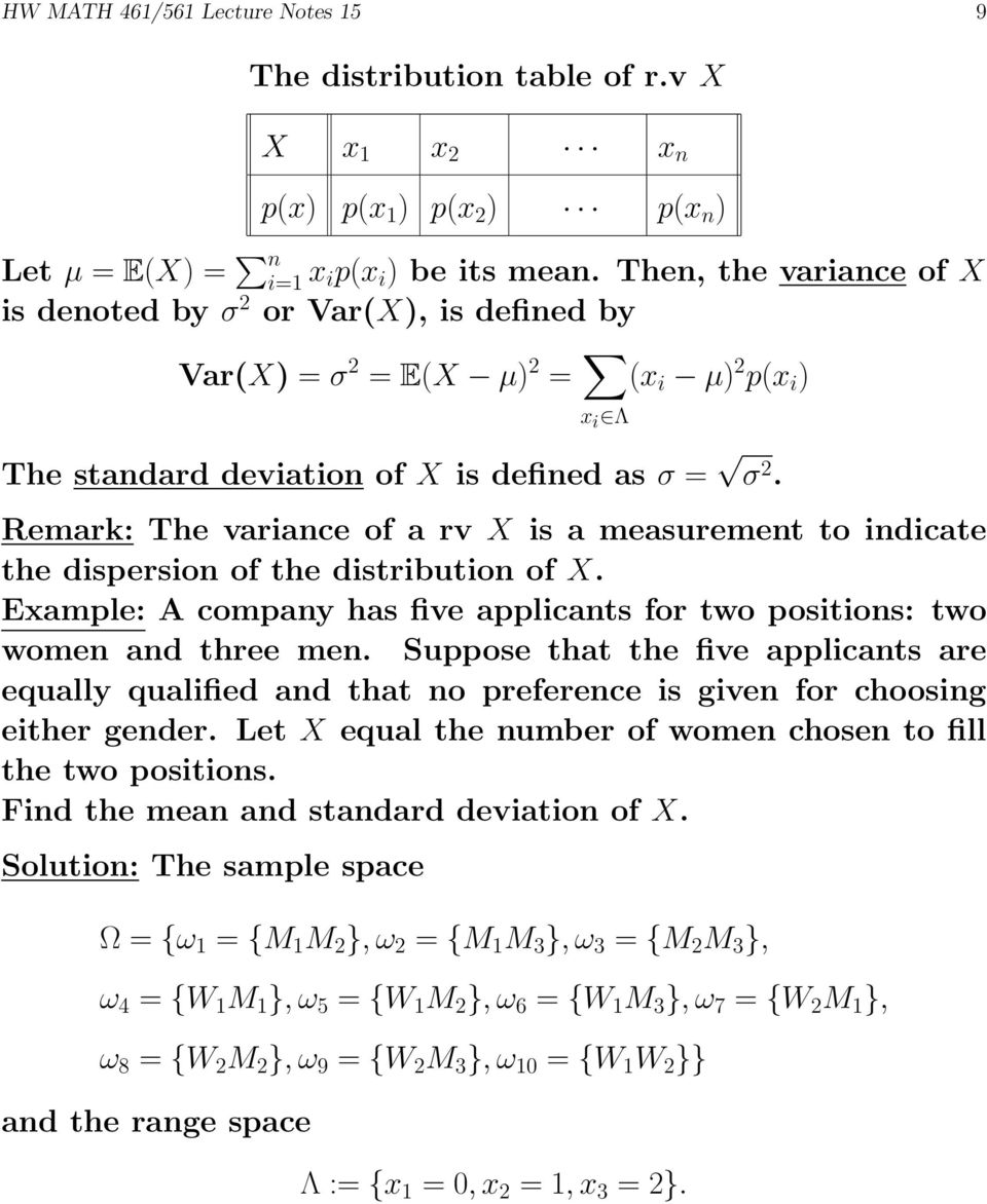 Remark: The variance of a rv X is a measurement to indicate the dispersion of the distribution of X. Example: A company has five applicants for two positions: two women and three men.
