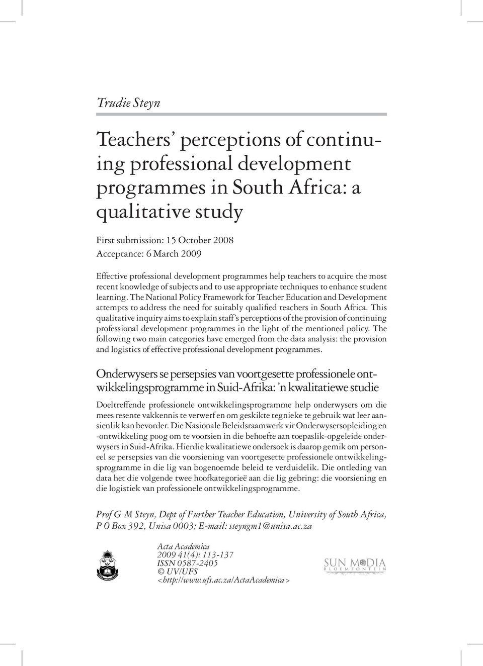 The National Policy Framework for Teacher Education and Development attempts to address the need for suitably qualified teachers in South Africa.