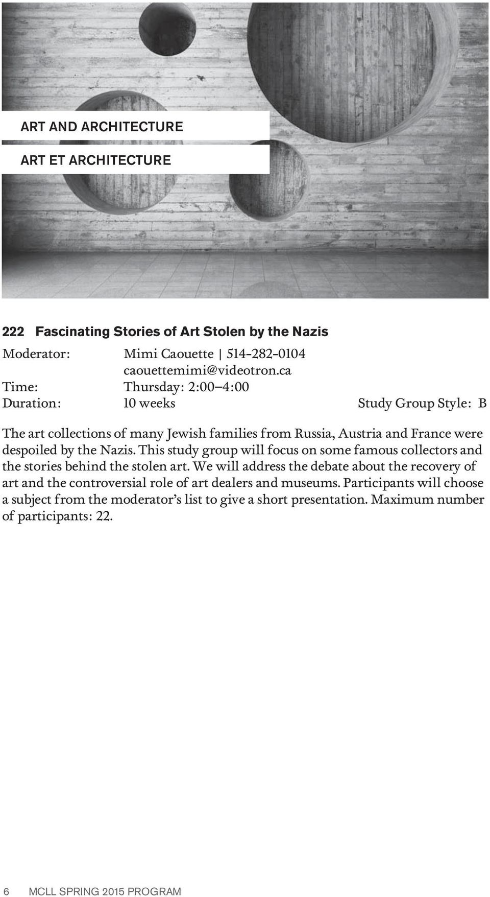 Nazis. This study group will focus on some famous collectors and the stories behind the stolen art.