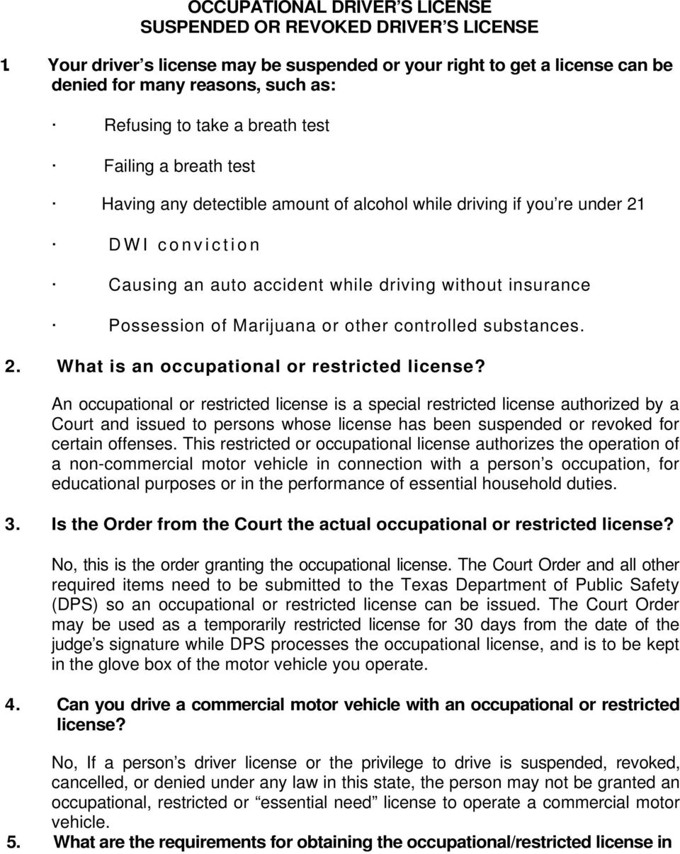alcohol while driving if you re under 21 DWI conviction Causing an auto accident while driving without insurance Possession of Marijuana or other controlled substances. 2. What is an occupational or restricted license?