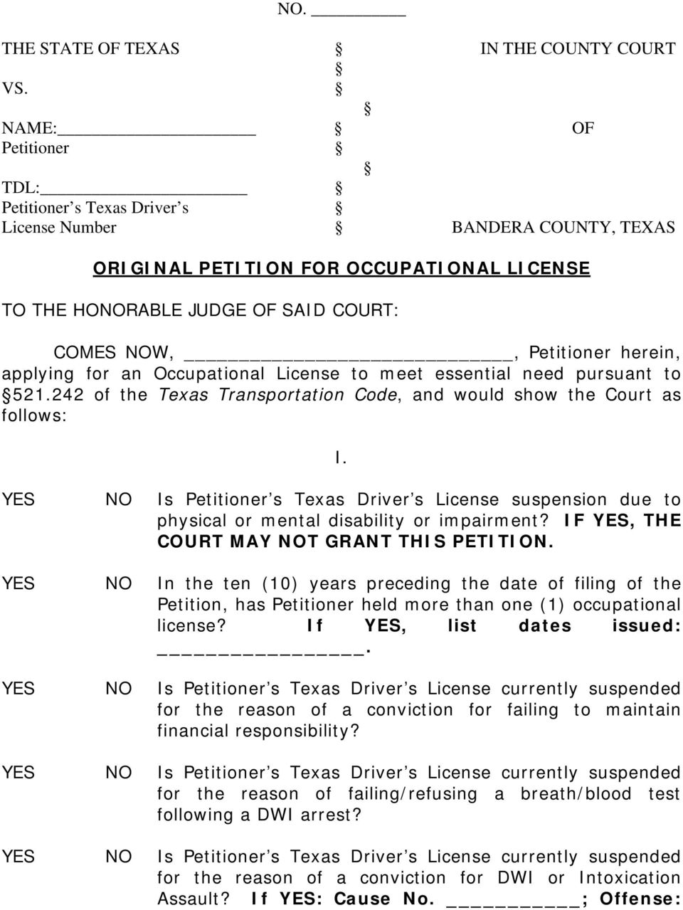 herein, applying for an Occupational License to meet essential need pursuant to 521.242 of the Texas Transportation Code, and would show the Court as follows: I.