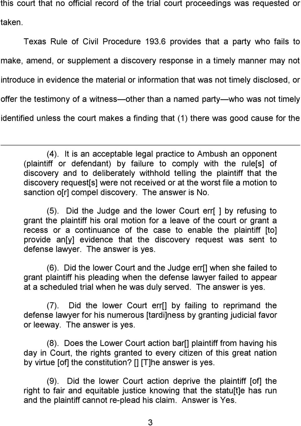 offer the testimony of a witness other than a named party who was not timely identified unless the court makes a finding that (1) there was good cause for the (4).