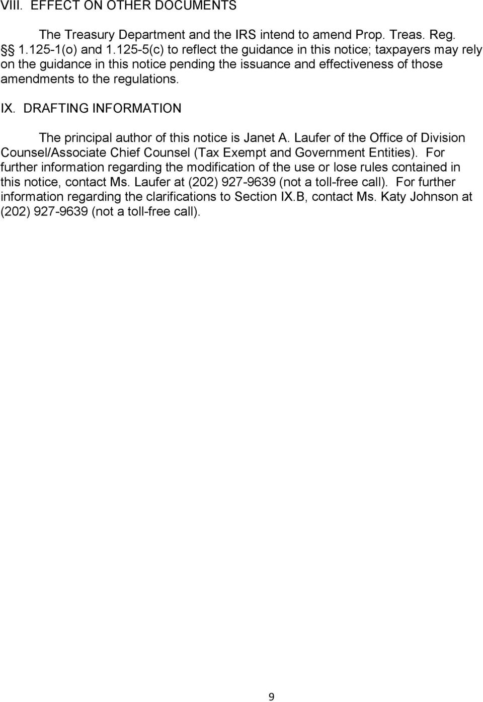 DRAFTING INFORMATION The principal author of this notice is Janet A. Laufer of the Office of Division Counsel/Associate Chief Counsel (Tax Exempt and Government Entities).