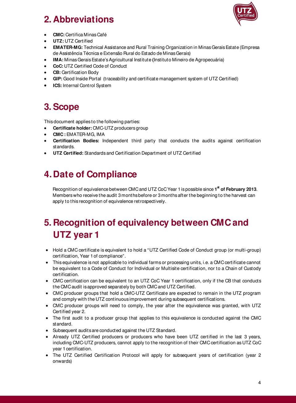(traceability and certificate management system of UTZ Certified) ICS: Internal Control System 3.