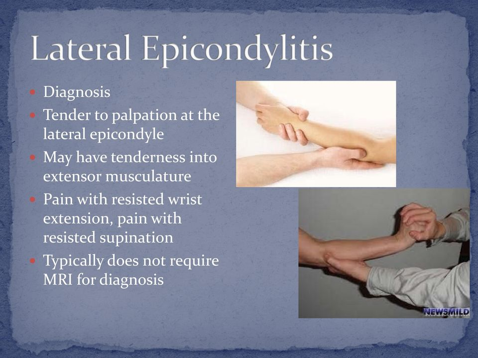 musculature Pain with resisted wrist extension, pain