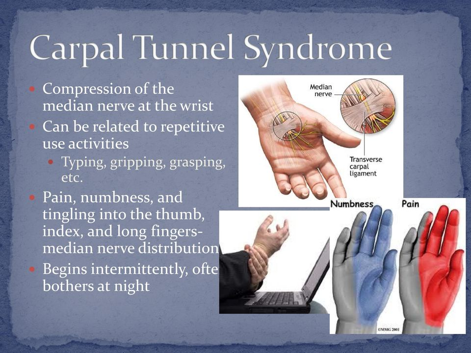 Pain, numbness, and tingling into the thumb, index, and long