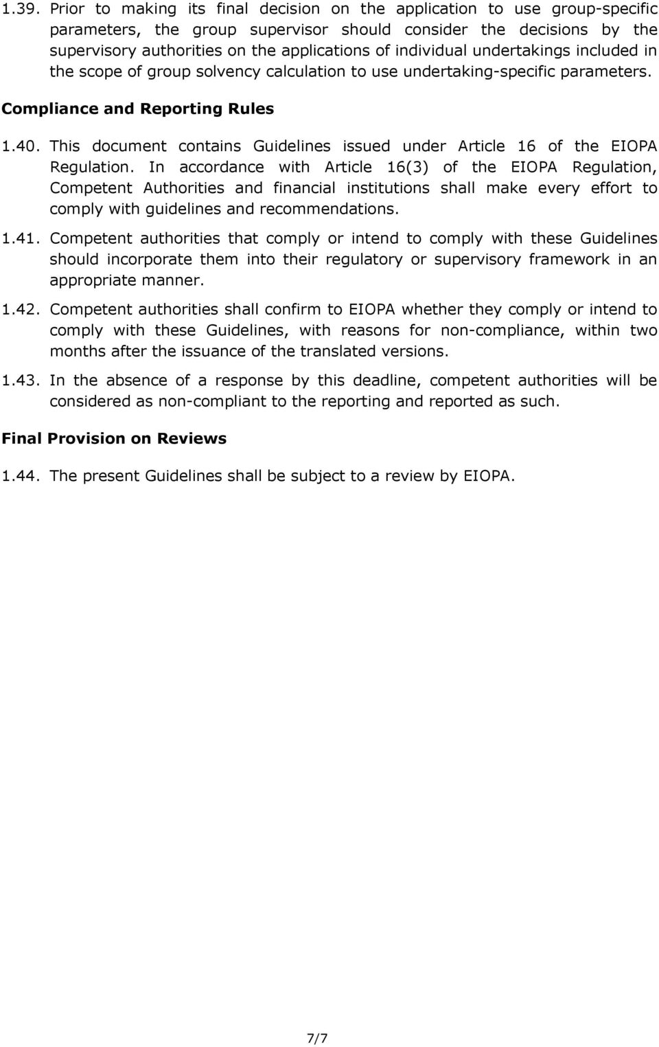 This document contains Guidelines issued under Article 16 of the EIOPA Regulation.