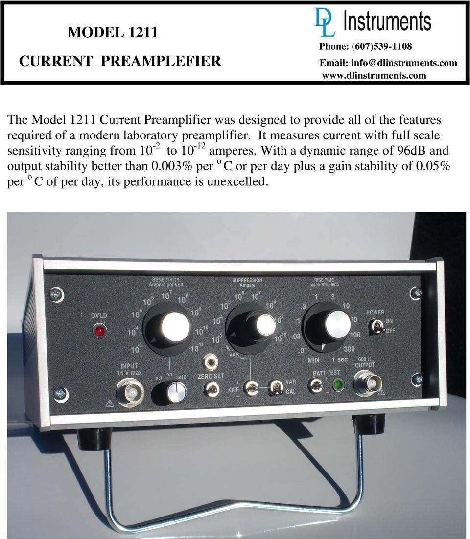 com The Model 1211 Current Preamplifier was designed to provide all of the features required of a modern laboratory