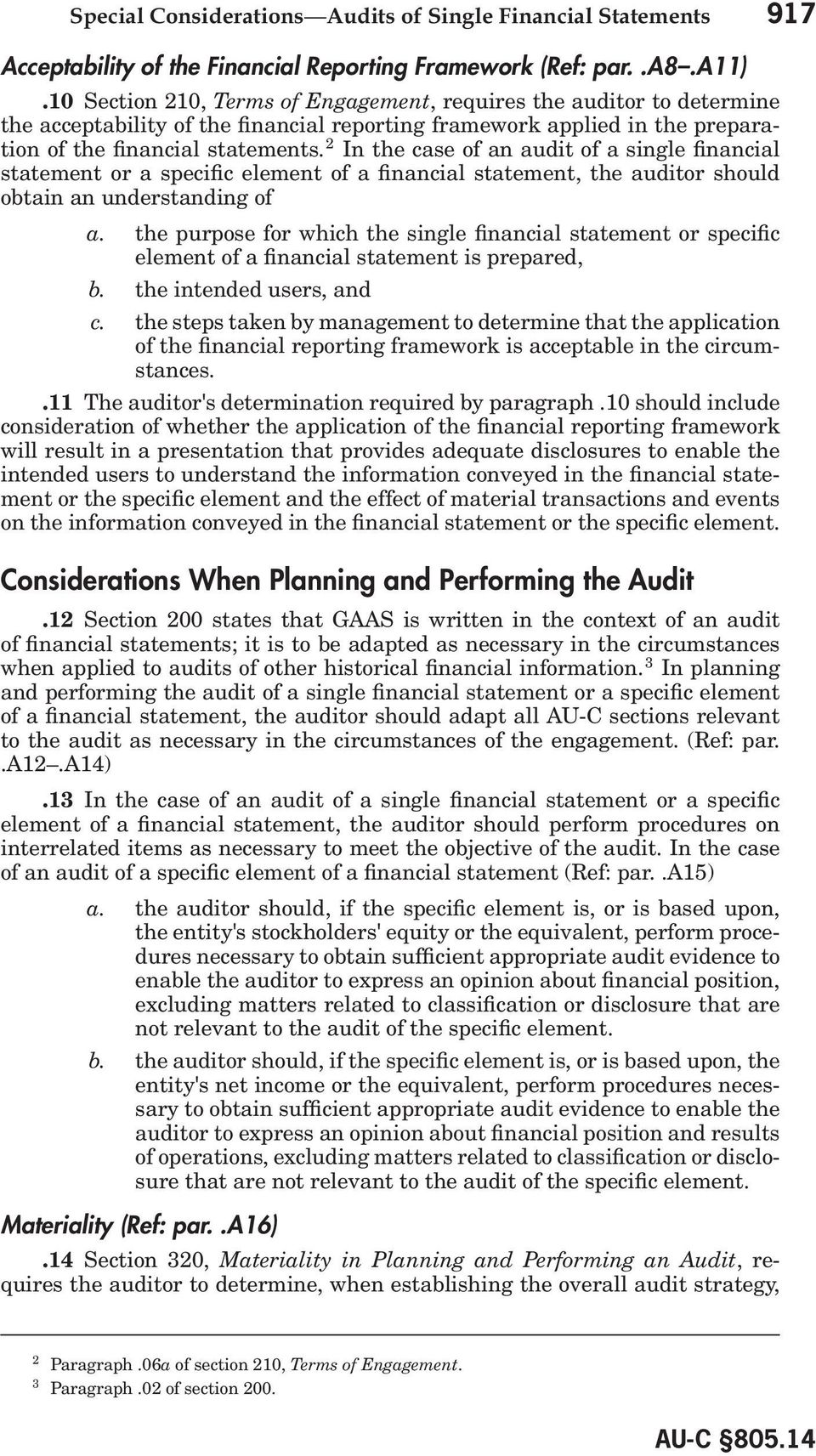2 In the case of an audit of a single financial statement or a specific element of a financial statement, the auditor should obtain an understanding of a.