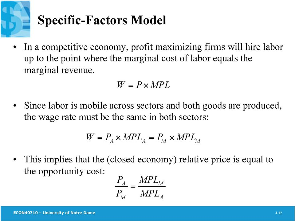W = P MPL Since labor is mobile across sectors and both goods are produced, the wage rate must be the same in both