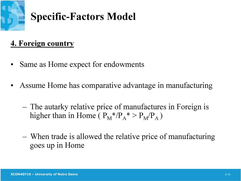 advantage in manufacturing The autarky relative price of manufactures in Foreign is