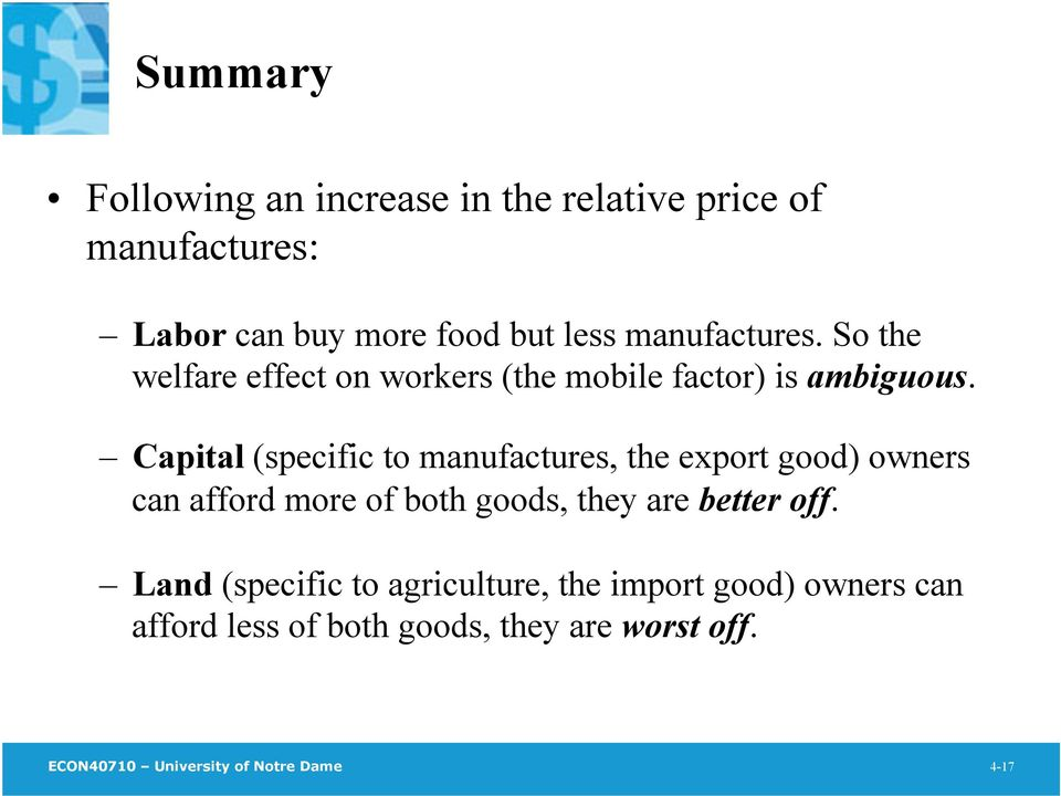 Capital (specific to manufactures, the export good) owners can afford more of both goods, they are better off.