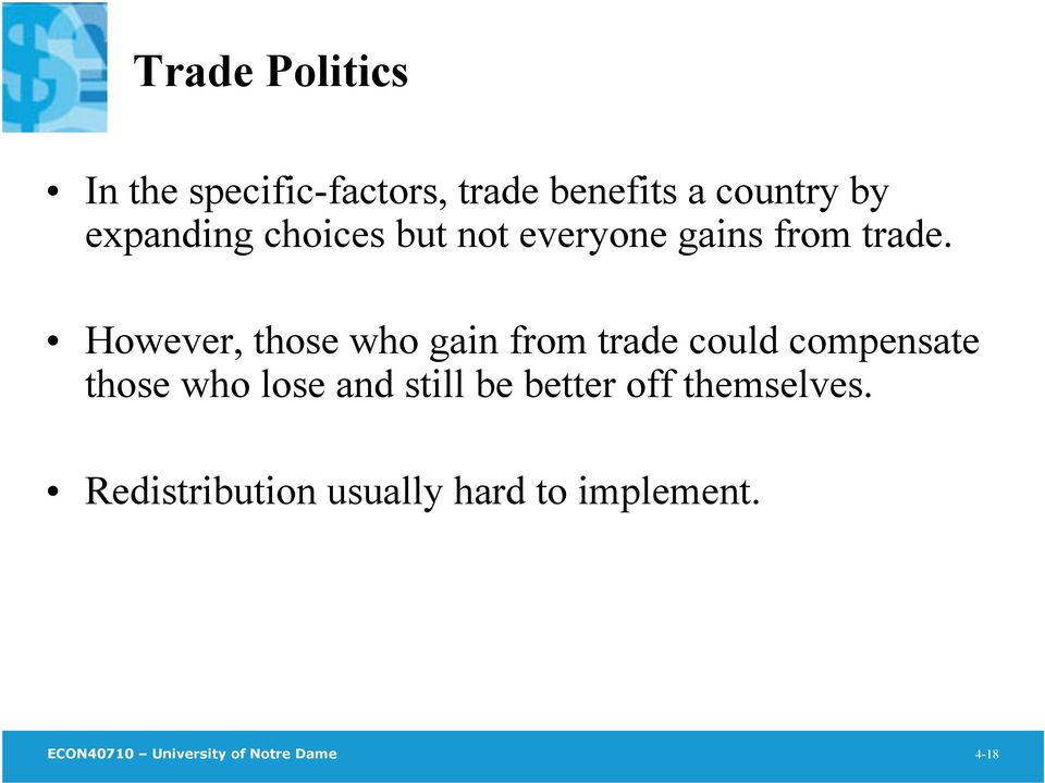 However, those who gain from trade could compensate those who lose and still
