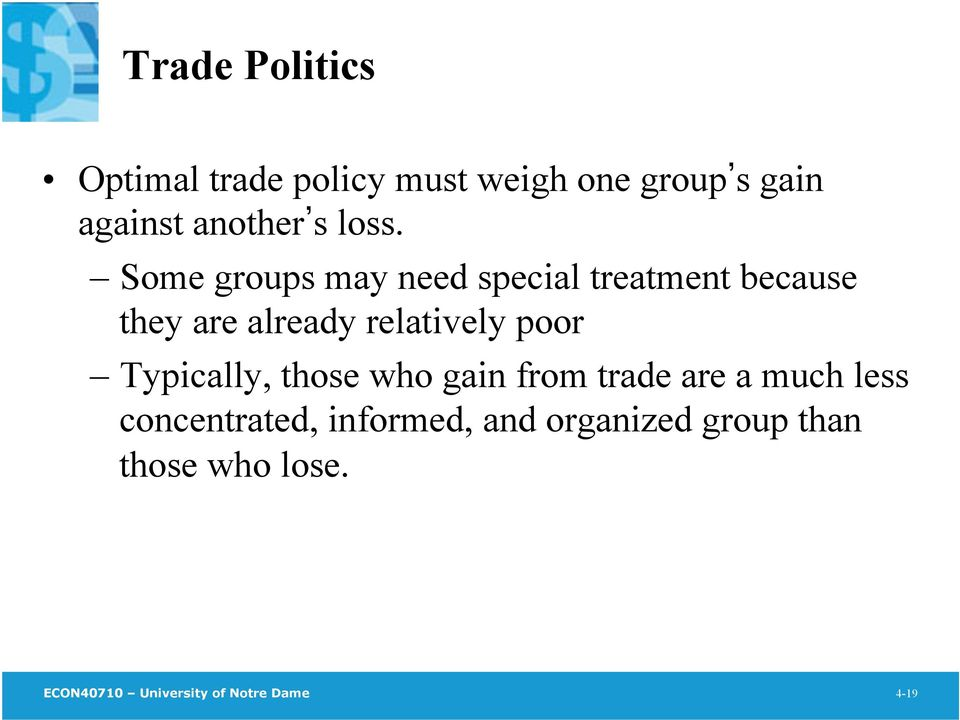 poor Typically, those who gain from trade are a much less concentrated, informed,