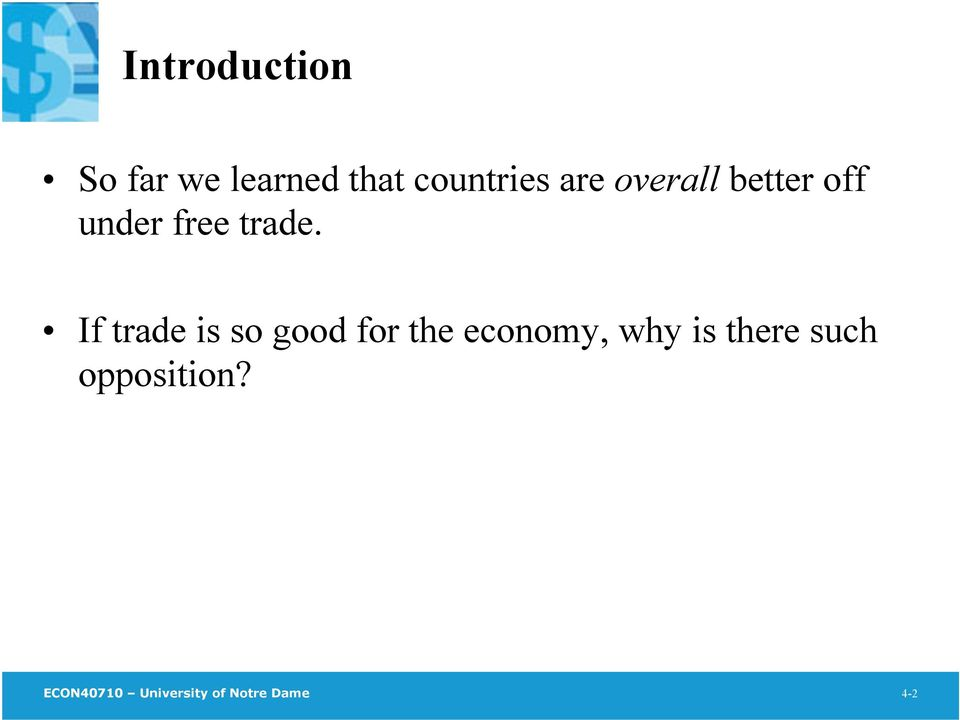If trade is so good for the economy, why is