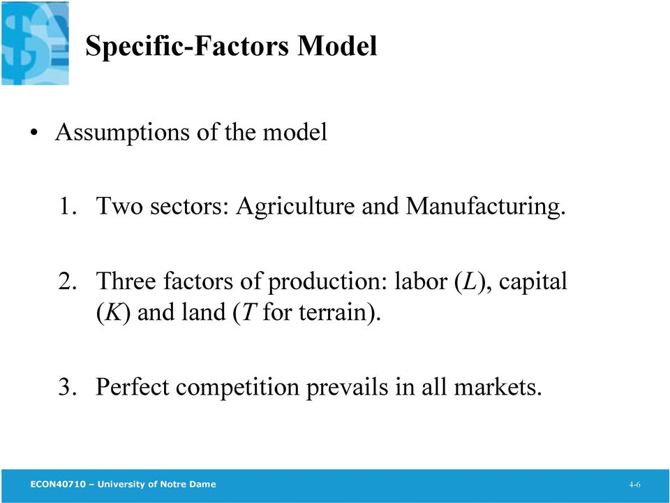 Three factors of production: labor (L), capital (K) and land (T