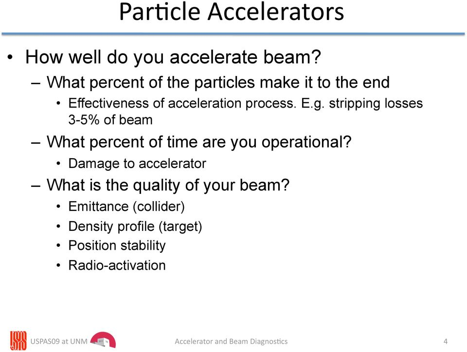 stripping losses 3-5% of beam What percent of time are you operational?