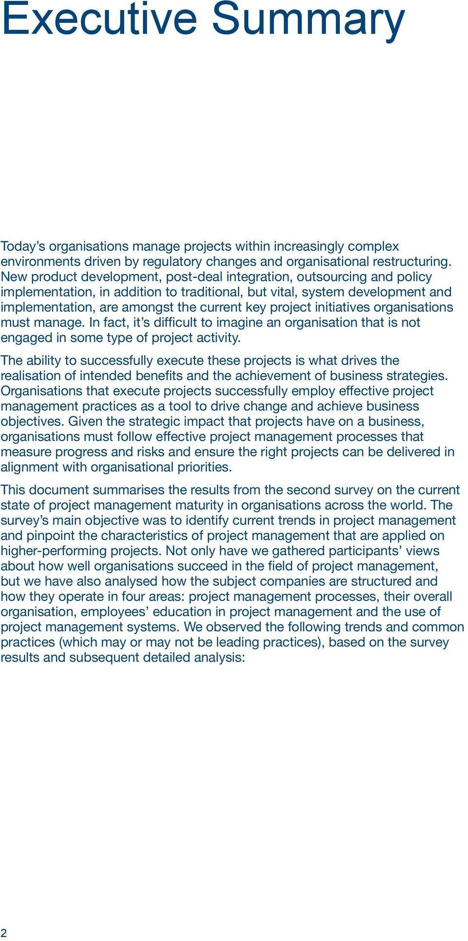 project initiatives organisations must manage. In fact, it s difficult to imagine an organisation that is not engaged in some type of project activity.