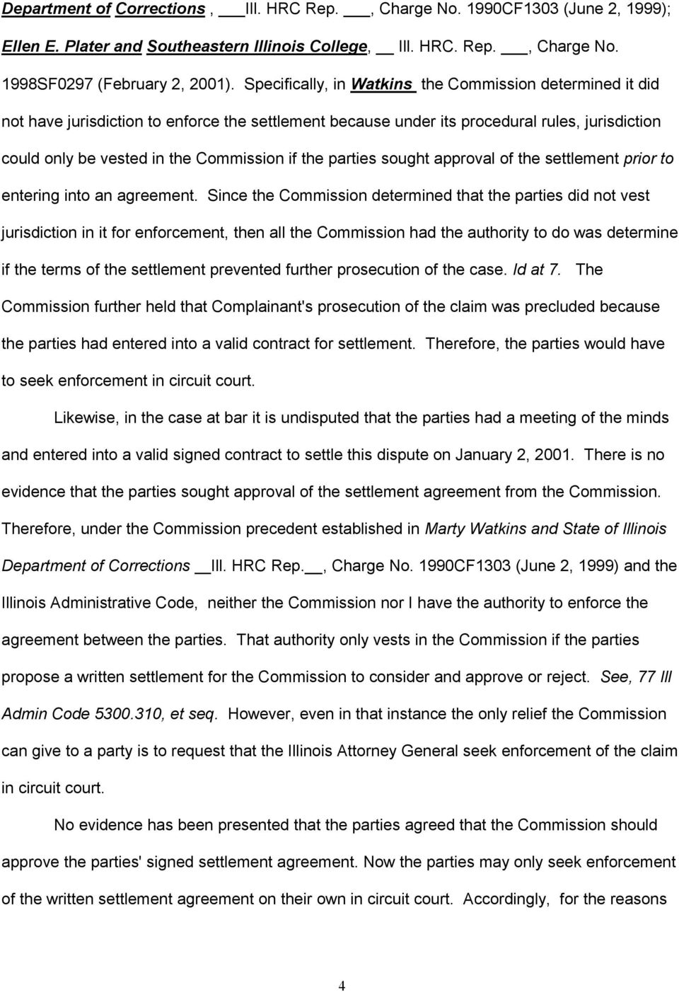 the parties sought approval of the settlement prior to entering into an agreement.