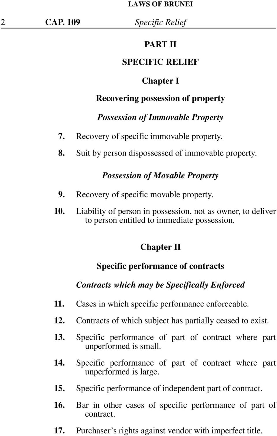 Liability of person in possession, not as owner, to deliver to person entitled to immediate possession. Chapter II Specific performance of contracts Contracts which may be Specifically Enforced 11.